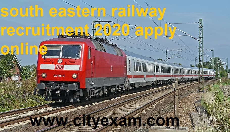 south eastern railway recruitment 2020 apply online